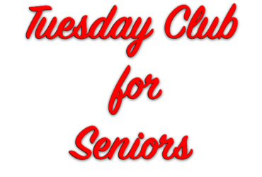 Tuesday Club for Seniors
